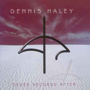 Dennis Haley - Seven Seconds After