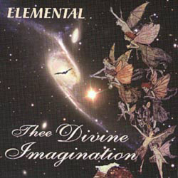 Elemental - Thee Divine Imagination