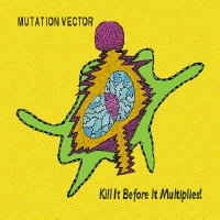 Mutation Vector - Kill It Before It Multiplies