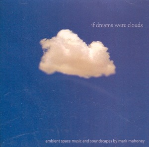 Mark Mahoney - If dreams were clouds