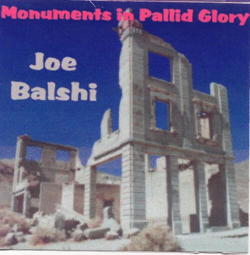 Joe Balshi, Monuments in Pallid Glory