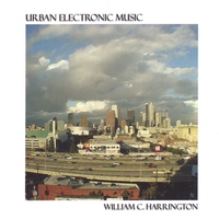 William C Harrington - Urban Electronic Music