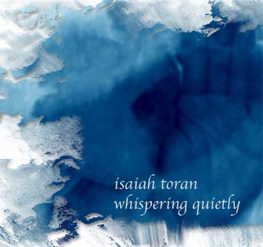 Isaiah Toran - Whispering Quietly